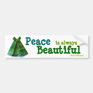 Peace is always . . bumper sticker