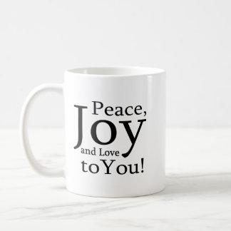 Peace, Joy and Love to You! Coffee Mug