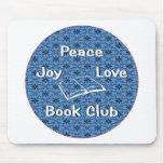 peace,joy,love,book club mousepad