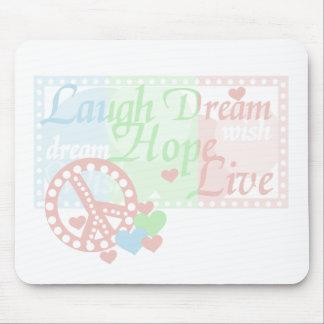 Peace Laugh Dream Hope Live Mouse Mat