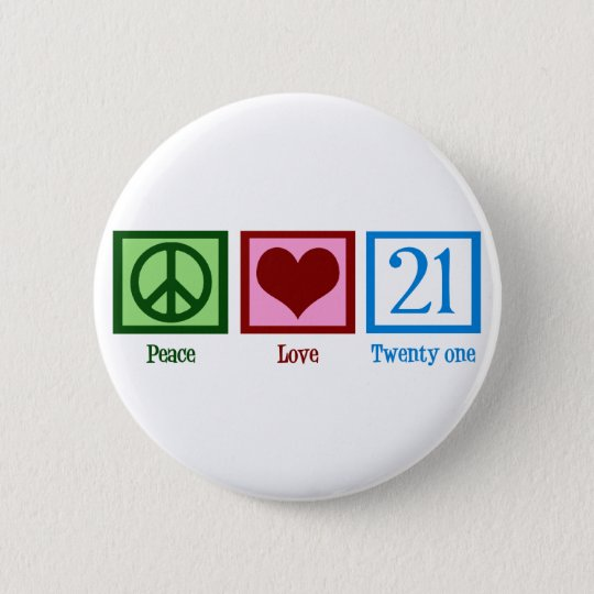 Peace Love 21 6 Cm Round Badge