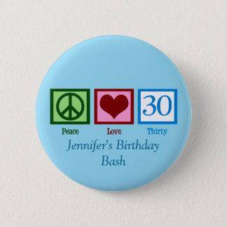 Peace Love 30th Birthday Custom Blue 6 Cm Round Badge
