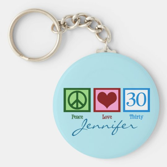 Peace Love 30th Birthday Personalised Basic Round Button Key Ring