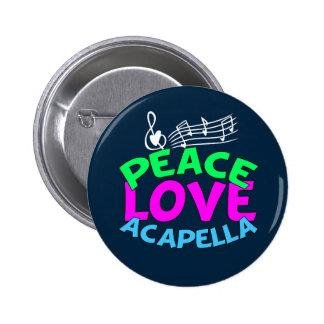 Peace Love Acapella 6 Cm Round Badge