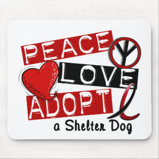PEACE LOVE ADOPT A Shelter Dog Mouse Mat