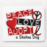 PEACE LOVE ADOPT A Shelter Dog Mousemat