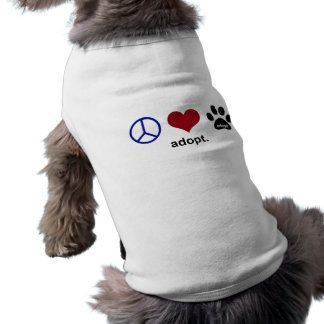 Peace, Love, Adopt Shirt