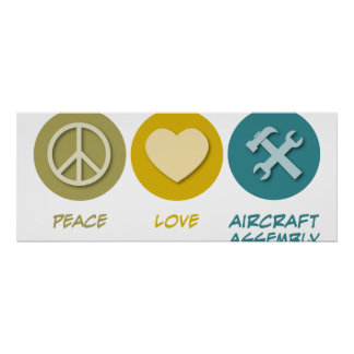 Peace Love Aircraft Assembly Posters