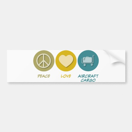 Peace Love Aircraft Cargo Handling Bumper Stickers