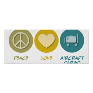 Peace Love Aircraft Cargo Handling Poster