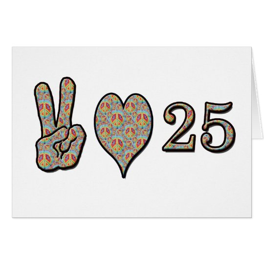 Peace Love and 25 Card