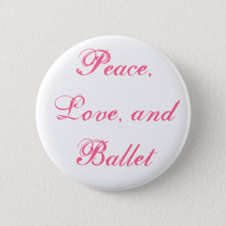 Peace, Love, and Ballet 6 Cm Round Badge