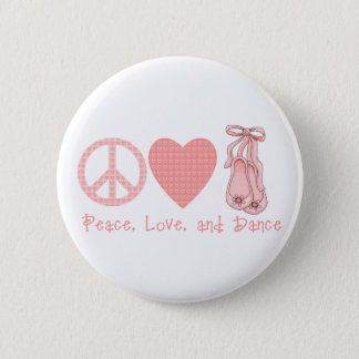 Peace Love and Dance 6 Cm Round Badge