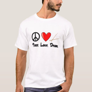 Peace, Love, and Drums T-Shirt