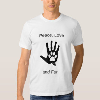 Peace, Love, and Fur Tshirt