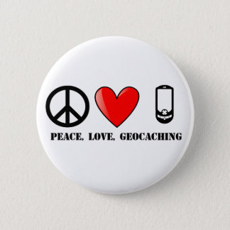 Peace, Love, and Geocaching 6 Cm Round Badge
