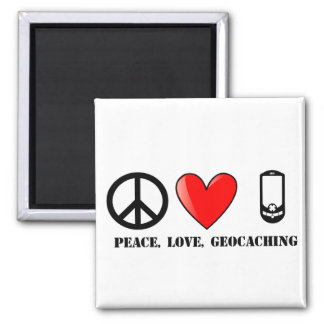 Peace, Love, and Geocaching Magnet