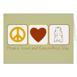 Peace, Love and Groundhog Day Greeting Card