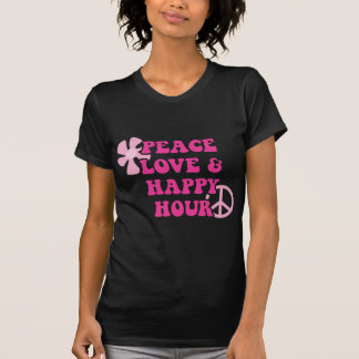 Peace Love and Happy Hour Shirts