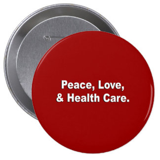 Peace, Love, and Health Care 10 Cm Round Badge