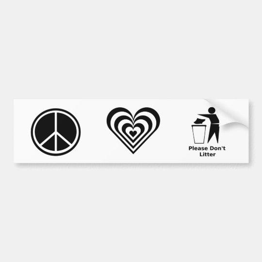 Peace Love and Please Don't Litter: Black & White Bumper Sticker