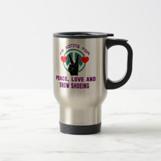 Peace Love And Snow Shoeing. Stainless Steel Travel Mug