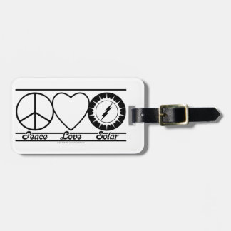 Peace Love and Solar Tags For Bags