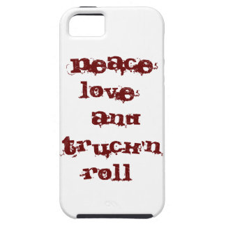 peace love and truck'n roll iPhone 5 case