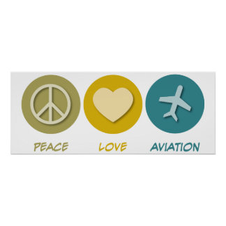 Peace Love Aviation Poster