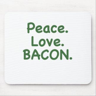 Peace Love Bacon Mousepad