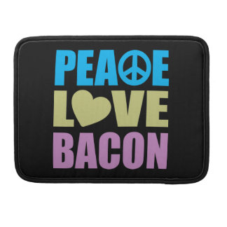 Peace Love Bacon Sleeve For MacBook Pro