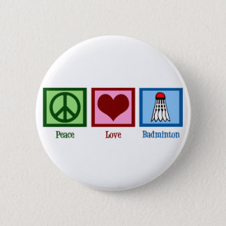 Peace Love Badminton 6 Cm Round Badge