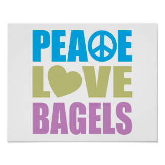 Peace Love Bagels Posters