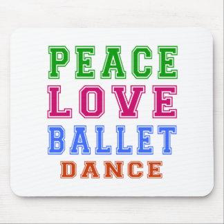 Peace Love Ballet Dance Mouse Pads