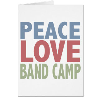 Peace Love Band Camp Greeting Card