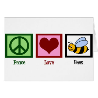 Peace Love Bees Card