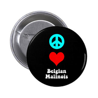 Peace love Belgian Malinois Pin