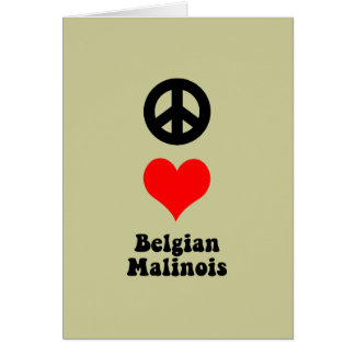 Peace love Belgian Malinois Cards