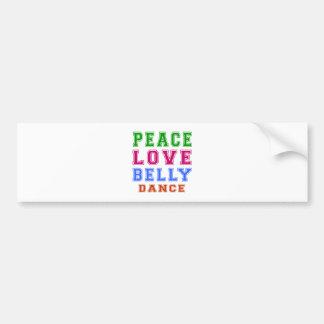 Peace Love Belly dance Bumper Stickers