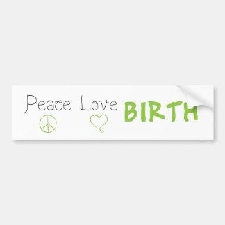 Peace Love Birth Affirmation Bumper Sticker Green