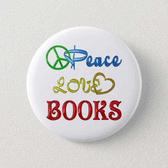 PEACE LOVE BOOKS 6 CM ROUND BADGE