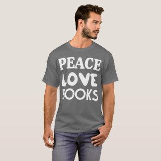 Peace Love Books fun reading humor T-Shirt
