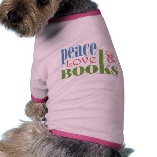 Peace Love Books II Pet T-shirt