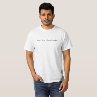 Peace Love Cheeseburgers T-shirt
