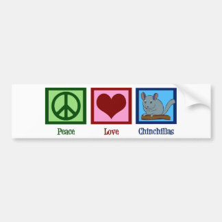 Peace Love Chinchillas Bumper Sticker