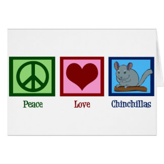 Peace Love Chinchillas Card