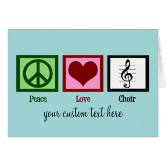Peace Love Choir Cute Customizable Card