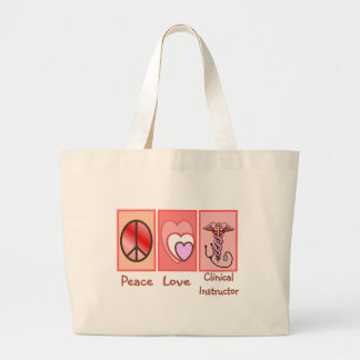 Peace, Love, Clinical Instructor Gifts Large Tote Bag