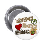 PEACE LOVE COFFEE 2 6 CM ROUND BADGE