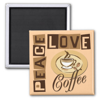 PEACE LOVE COFFEE SQUARE MAGNET